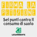 Sei punti contro il consumo di suolo: firma la petizione!